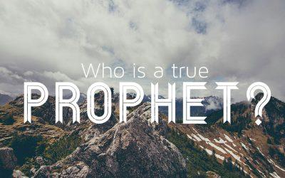 How to identify a true prophet?